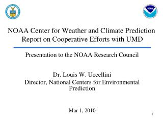 NOAA Center for Weather and Climate Prediction  Report on Cooperative Efforts with UMD