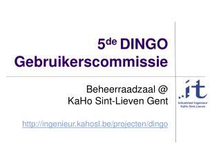 5 de  DINGO  Gebruikerscommissie