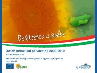 DAOP turisztikai pályázatok 2009-2010