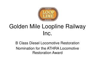 Golden Mile Loopline Railway  Inc.