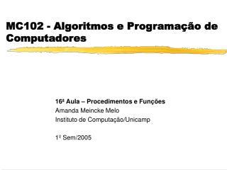 MC102 - Algoritmos e Programação de Computadores
