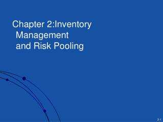 Chapter 2:Inventory Management and Risk Pooling
