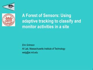 A Forest of Sensors: Using adaptive tracking to classify and monitor activities in a site