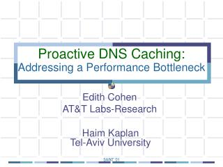 Proactive DNS Caching: Addressing a Performance Bottleneck