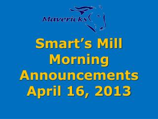 Smart's Mill Morning Announcements April 16, 2013