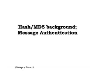 Hash /MD5 background; Message  Authentication