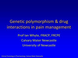Genetic polymorphism & drug interactions in pain management