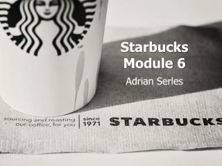 Starbucks Module  6