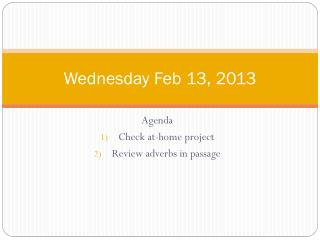 Wednesday Feb 13, 2013