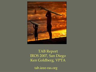 TAB Report IROS 2007, San Diego Ken Goldberg, VPTA