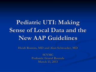 Pediatric UTI: Making Sense of Local Data and the New AAP Guidelines