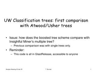 UW Classification trees: first comparison with Atwood/Usher trees