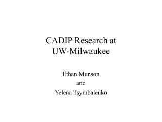 CADIP Research at UW-Milwaukee