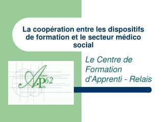 La coopération entre les dispositifs de formation et le secteur médico social
