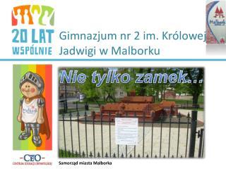 Gimnazjum nr 2 im. Królowej Jadwigi w Malborku
