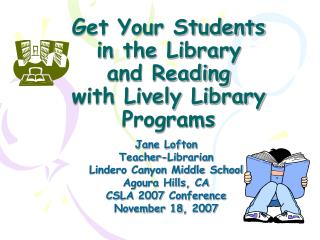 Get Your Students  in the Library  and Reading  with Lively Library Programs