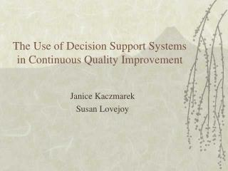 The Use of Decision Support Systems in Continuous Quality Improvement