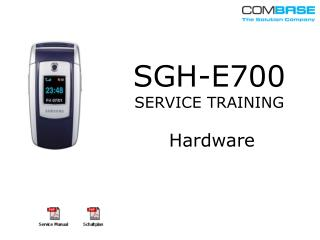 SGH-E700 SERVICE TRAINING Hardware