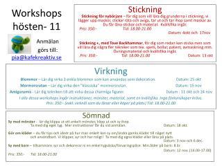 Workshops hösten- 11 Anmälan  görs till:  pia@kafekreaktiv.se