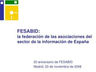 FESABID:  la federación de las asociaciones del sector de la información de España