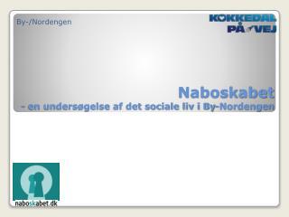 Naboskabet - en undersøgelse af det sociale liv i By-Nordengen