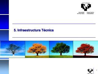 5. Infraestructura Técnica