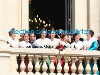 Election de la reine d'Arles