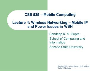 CSE 535 – Mobile Computing Lecture 4: Wireless Networking – Mobile IP and Power Issues in WSN