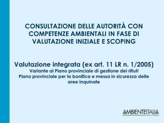 CONSULTAZIONE DELLE AUTORIT  CON COMPETENZE AMBIENTALI IN FASE DI VALUTAZIONE INIZIALE E SCOPING   Valutazione integrata
