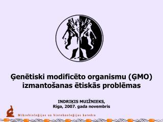 INDRIĶIS MUIŽNIEKS,  Rīga, 2007. gada novembris