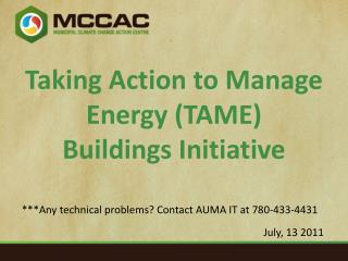 Taking Action to Manage Energy (TAME)  Buildings Initiative