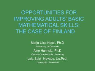 OPPORTUNITIES FOR IMPROVING ADULTS' BASIC MATHEMATICAL SKILLS:  THE CASE OF FINLAND