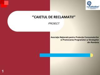 ''CAIETUL DE RECLAMATII'' PROIECT