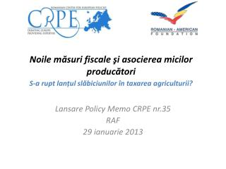 Lansare  Policy Memo CRPE nr.35 RAF 29 ianuarie 2013