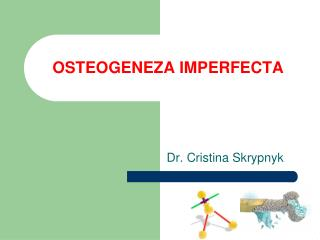 OSTEOGENEZA IMPERFECTA