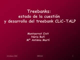 Treebanks :  estado de la cuestión  y desarrollo del treebank CLiC-TALP