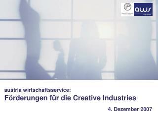 austria wirtschaftsservice: Förderungen für die Creative Industries