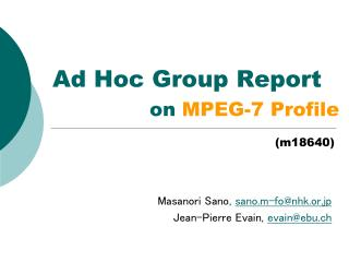 Ad Hoc Group Report                on  MPEG-7 Profile