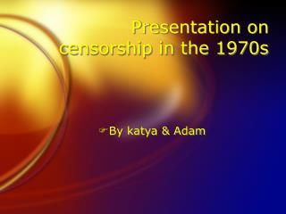Presentation on censorship in the 1970s