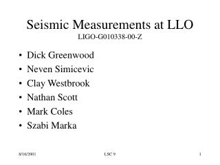 Seismic Measurements at LLO LIGO-G010338-00-Z