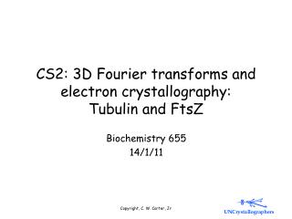 CS2: 3D Fourier transforms and electron crystallography:   Tubulin and FtsZ