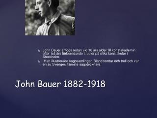 John Bauer 1882-1918