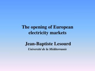 The opening of European  electricity markets