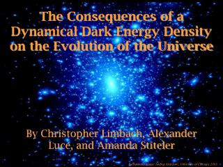 The Consequences of a Dynamical Dark Energy Density on the Evolution of the Universe