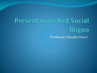 Presentación Red Social  Bligoo