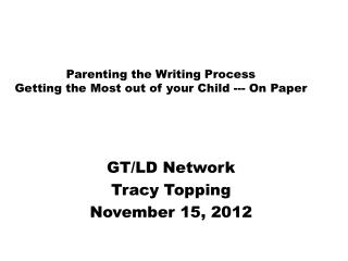 Parenting the Writing Process Getting the Most out of your Child --- On Paper