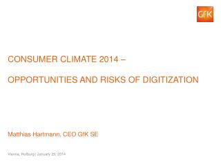 Consumer Climate 2014 – opportunities and risks of digitization