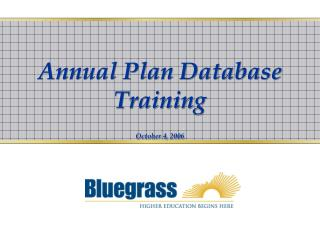 Annual Plan Database Training October 4, 2006