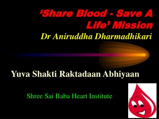 'Share Blood - Save A Life' Mission Dr Aniruddha Dharmadhikari