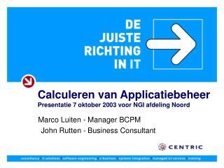 Calculeren van Applicatiebeheer Presentatie 7 oktober 2003 voor NGI afdeling Noord